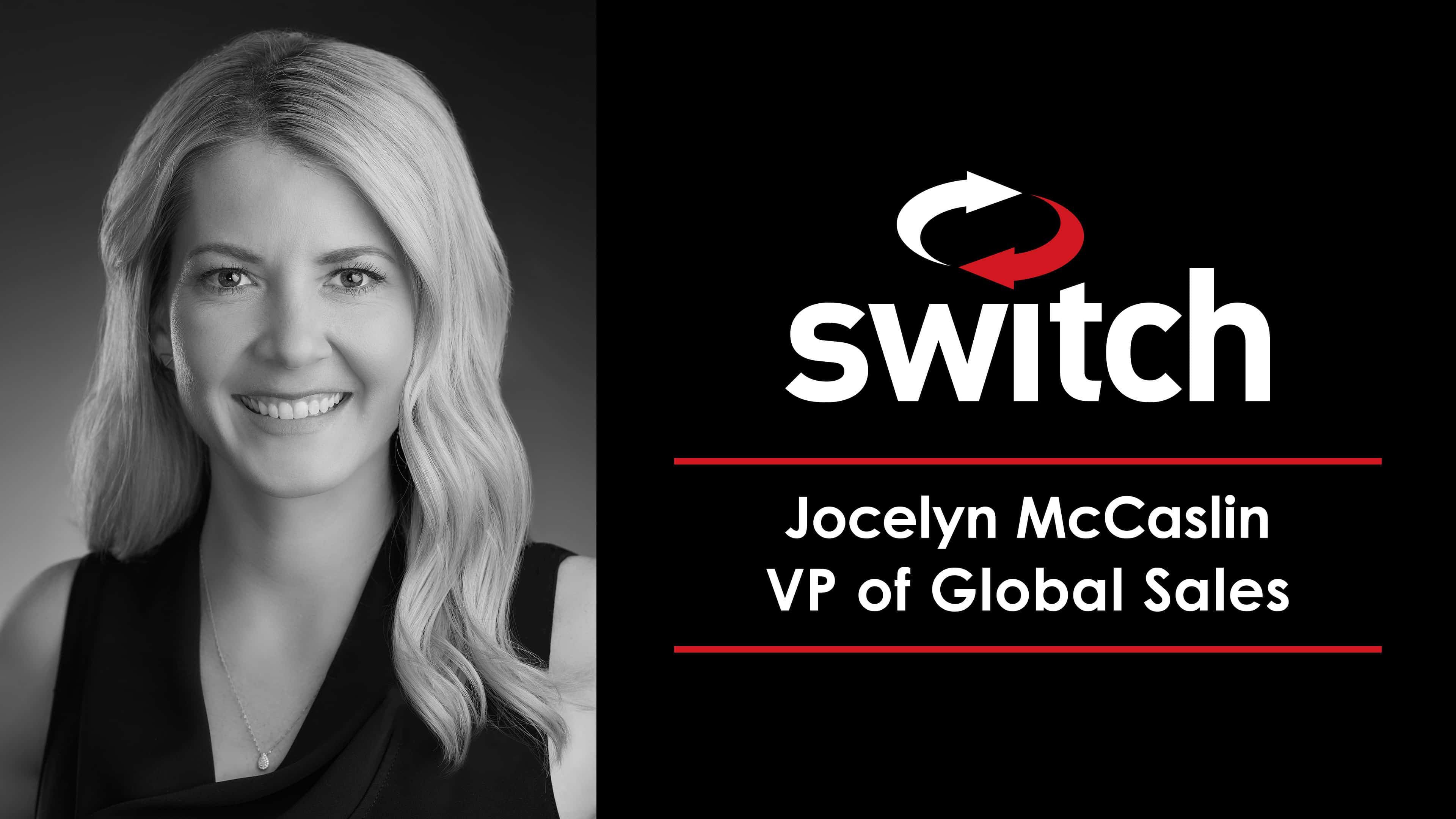 Switch Launches New Strategic Sales Team with Hire of Jocelyn McCaslin as Vice President of Global Sales